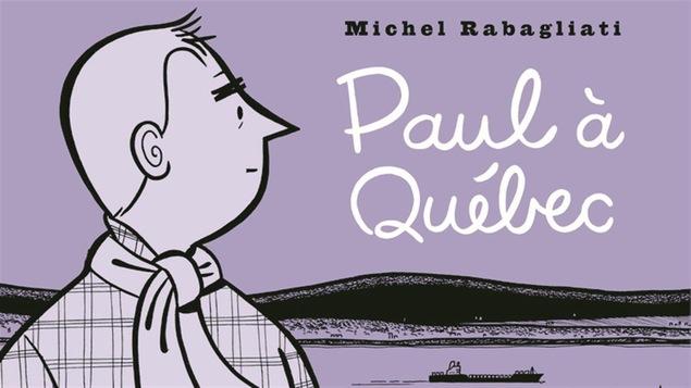 Une partie de la page couverture de <i>Paul à Québec</i>
