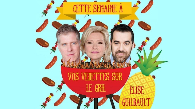 Vos vedettes sur le gril, avec Élise Guilbault