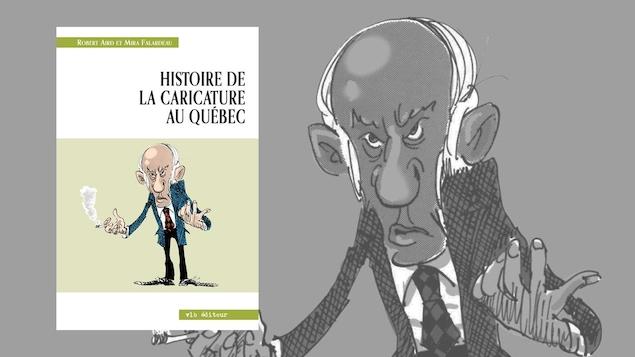 Histoire de la caricature au Québec de Mira Falardeau et Robert Aird