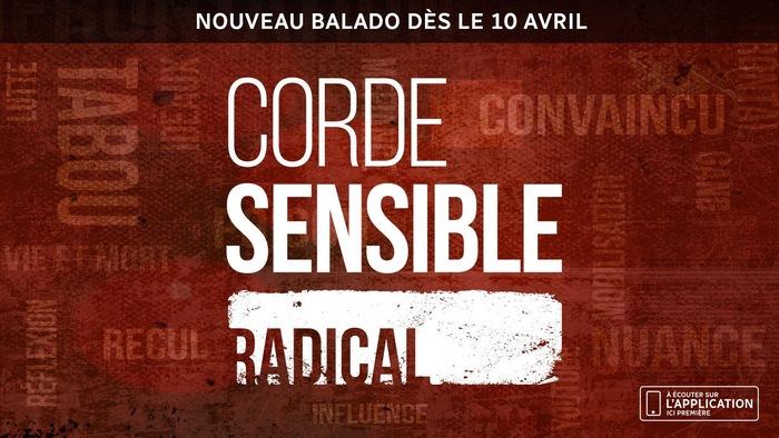 Corde sensible radical, Nouveau balado dès le 10 avril.
