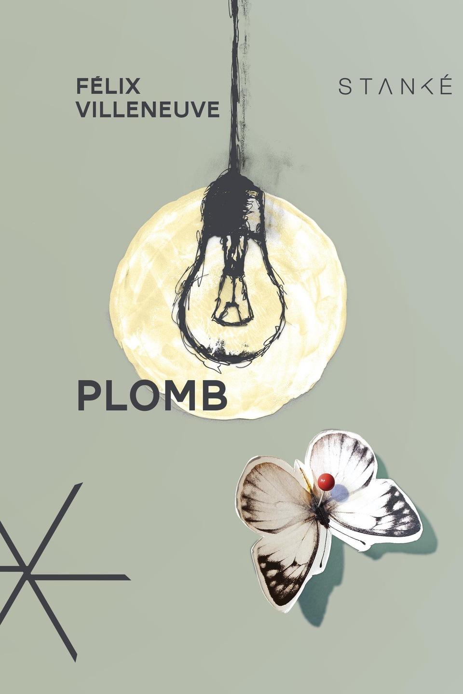 La couverture du roman Plomb, de Félix Villeneuve, aux éditions Stanké, où se retrouvent une ampoule, un papillon et une astérisque.